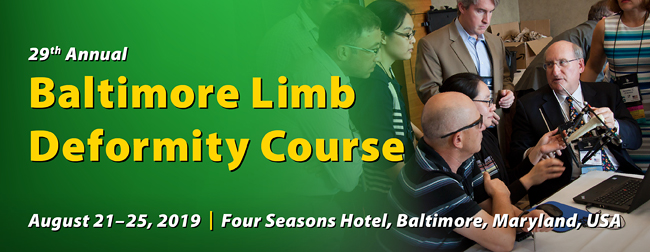 29th Annual Baltimore Limb Deformity Course - August 21-25, 2019